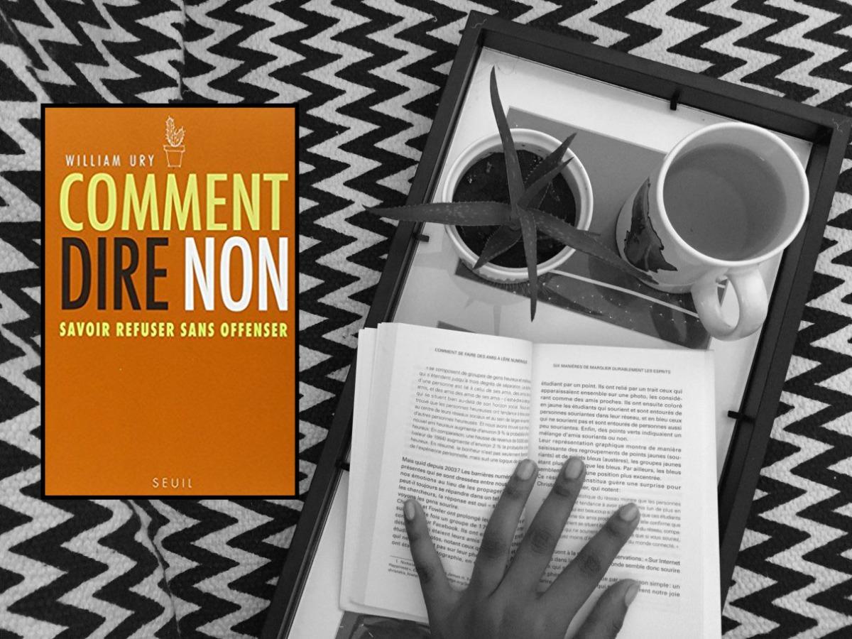 """7 façons simples de dire NON tirées du livre """"comment dire non, savoir refuser sans offenser"""" de William Ury"""