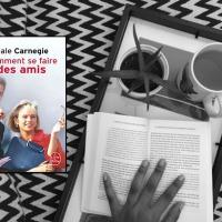 Comment se faire des amis de Dale Carnegie - Que retenir ?