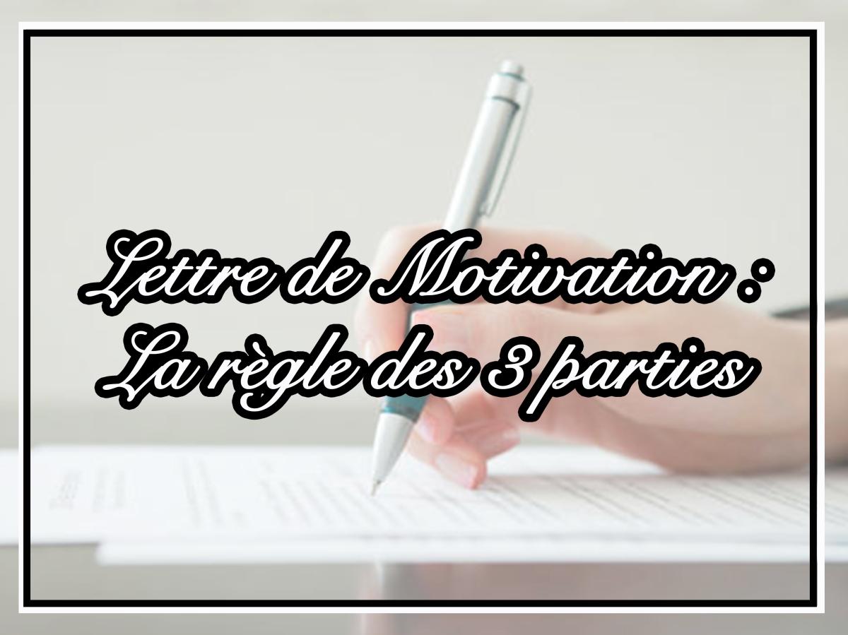 Lettre de Motivation : La règle des 3 parties