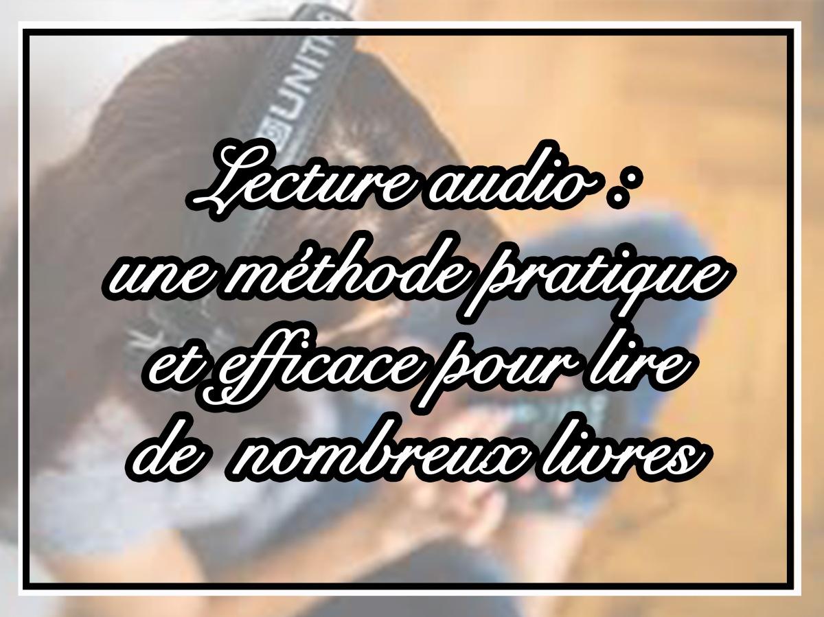 La lecture audio : une méthode de lecture pratique et efficace pour lire de nombreux livres